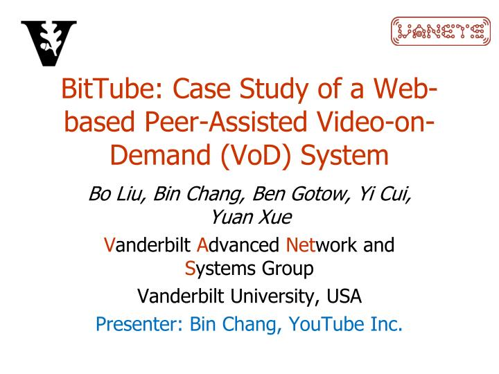 Bittube case study of a web based peer assisted video on demand vod system