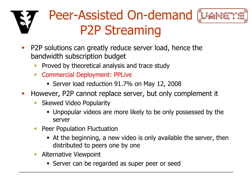 Peer-Assisted On-demand P2P Streaming