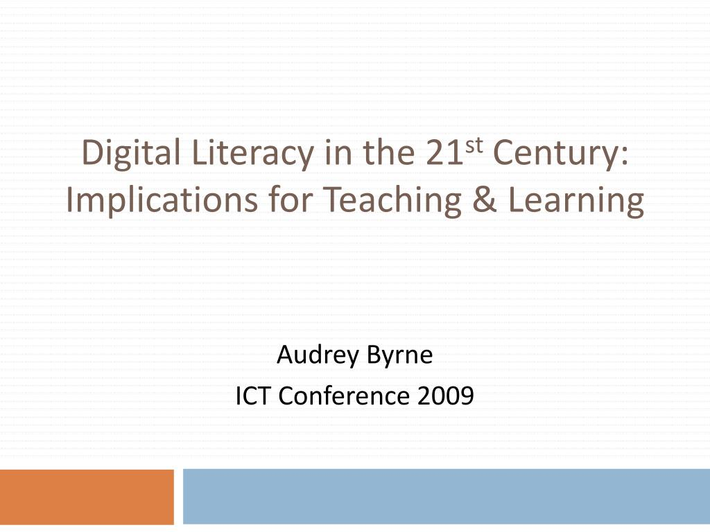 digital literacy in the 21 st century implications for teaching learning