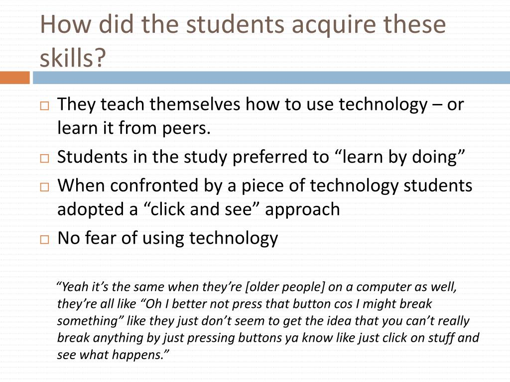 How did the students acquire these skills?