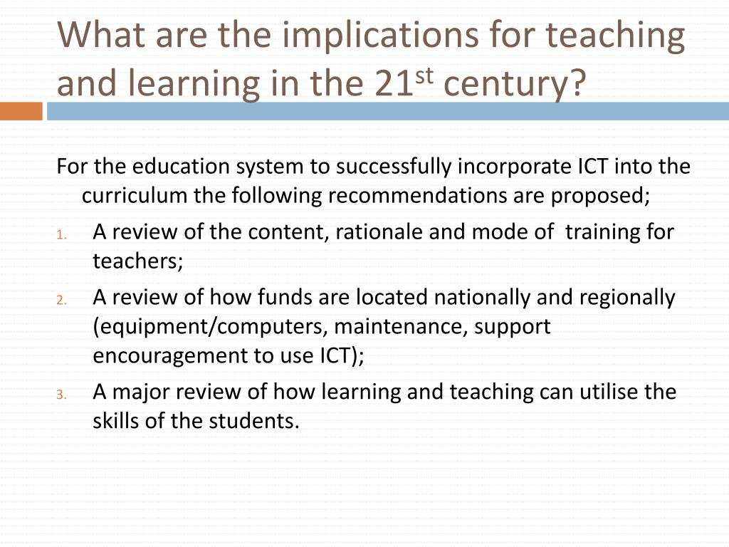 What are the implications for teaching and learning in the 21