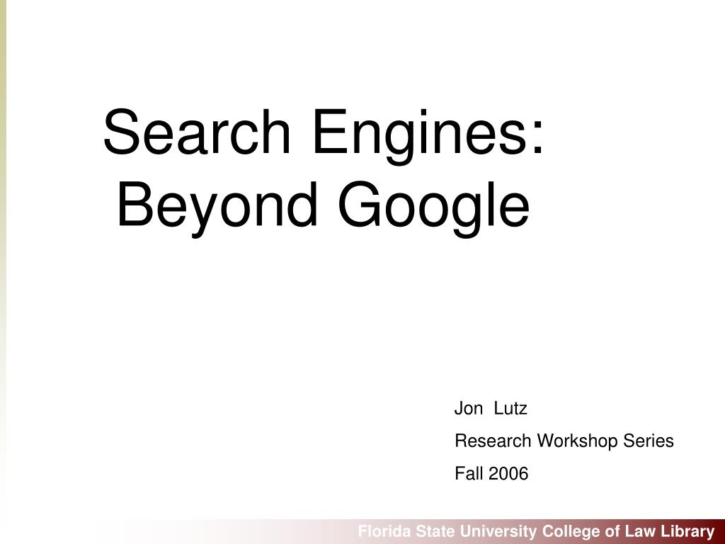 Search Engines: Beyond Google