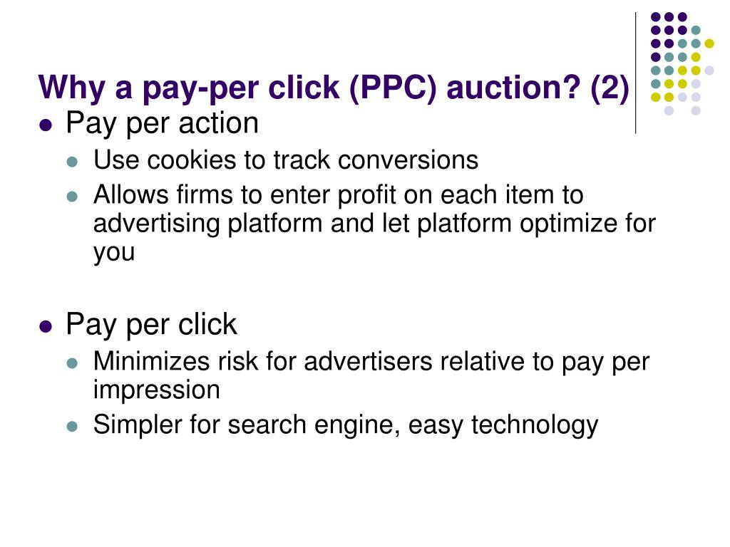 Why a pay-per click (PPC) auction? (2)