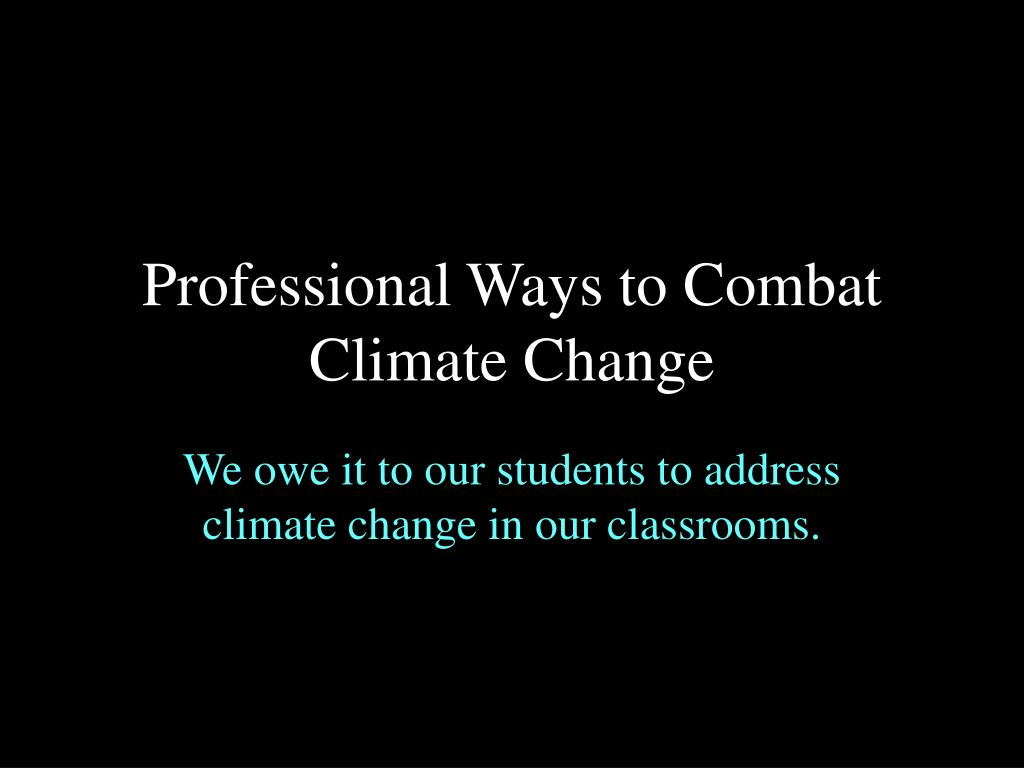 Professional Ways to Combat Climate Change