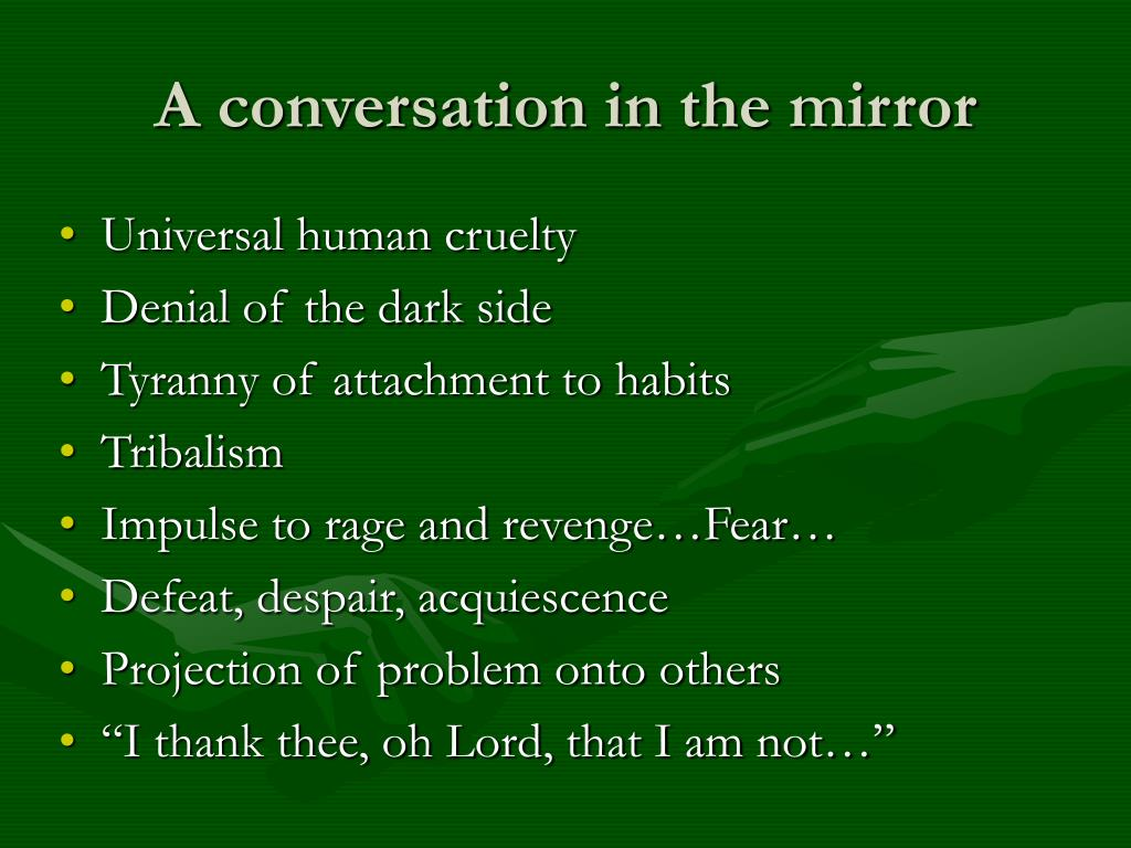 A conversation in the mirror