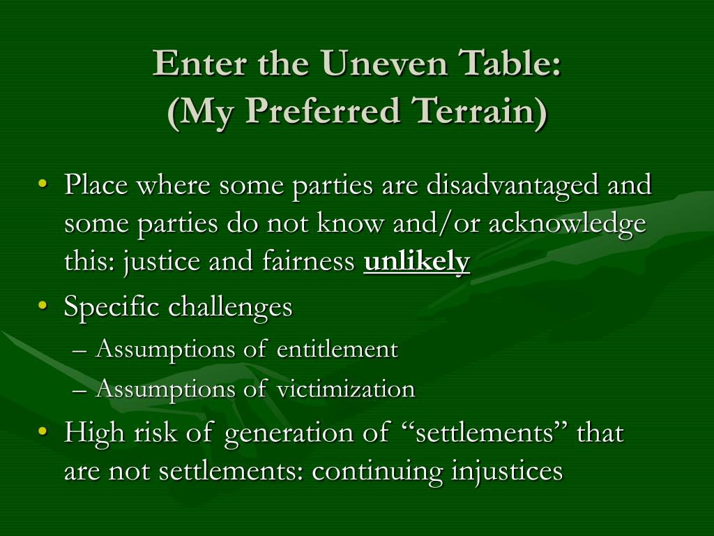 Enter the Uneven Table: