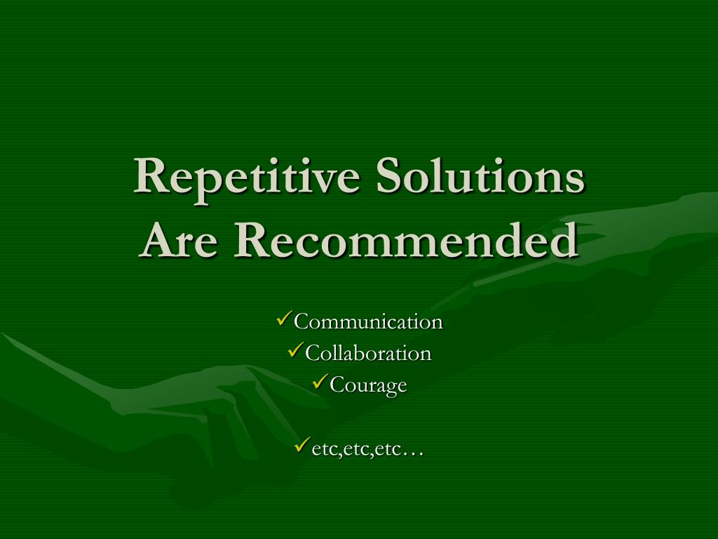 Repetitive Solutions