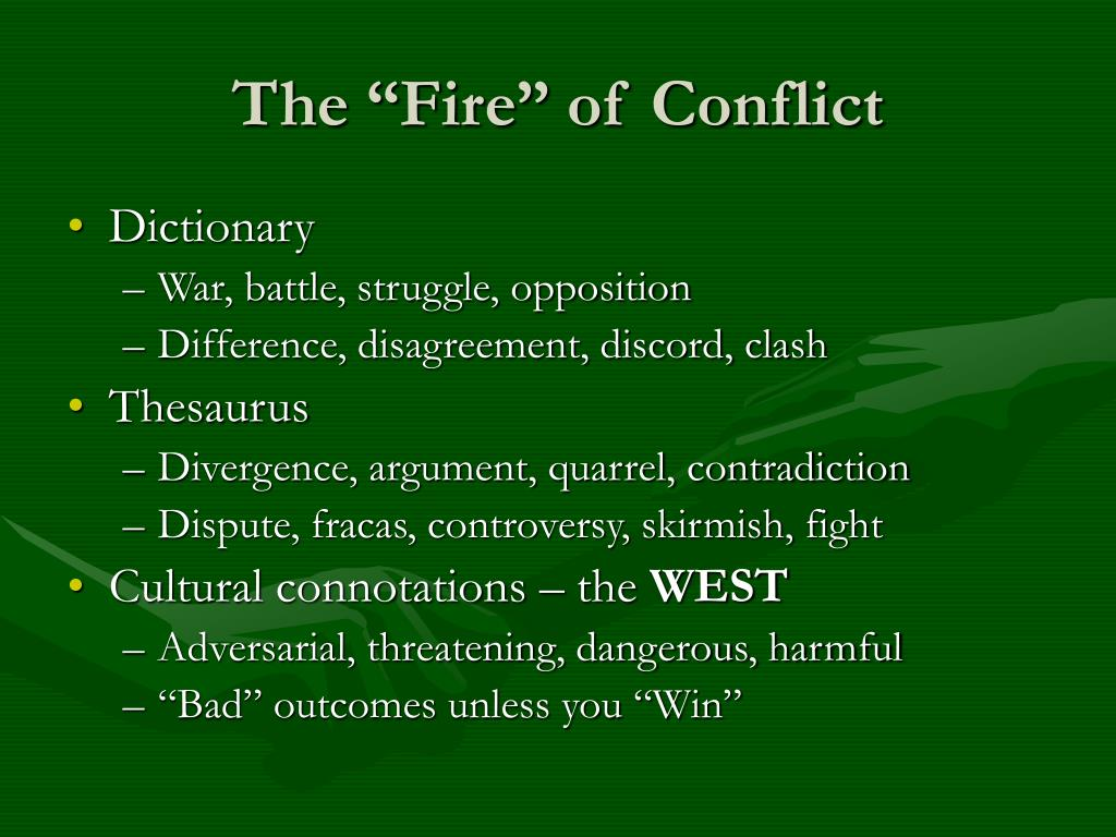 "The ""Fire"" of Conflict"
