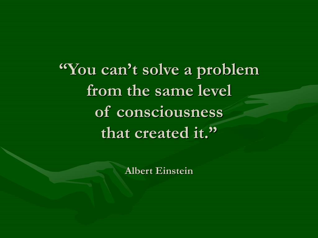 """You can't solve a problem"