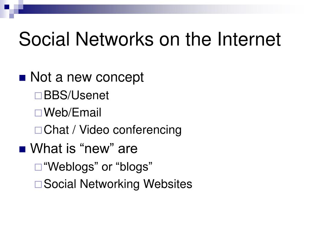 Social Networks on the Internet