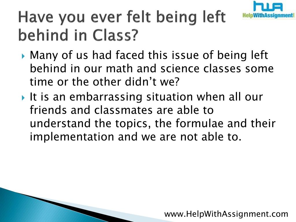 Have you ever felt being left behind in Class?