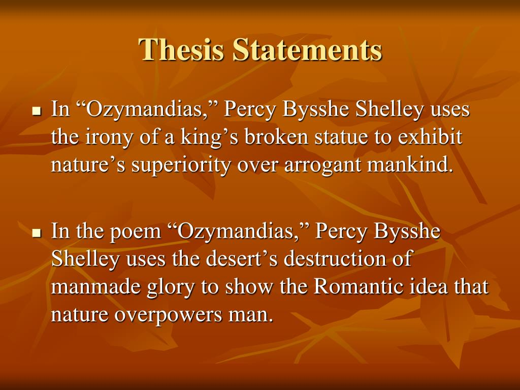 ozymandias poem thesis Template by missing link images from shutterstockcom thesis my thesis is that this poem was written to retell a ancient story where ozymandias is forgotten.