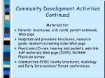 community development activities continued
