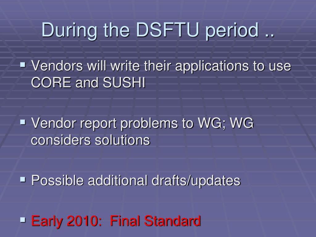 During the DSFTU period ..