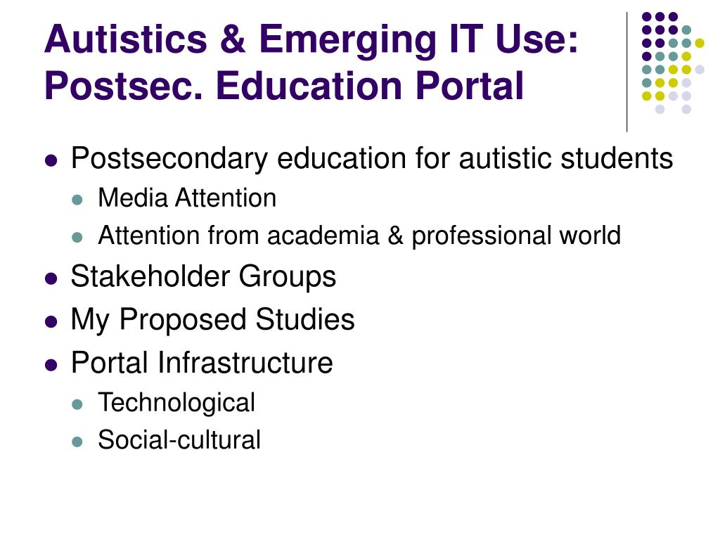 Autistics & Emerging IT Use: Postsec. Education Portal