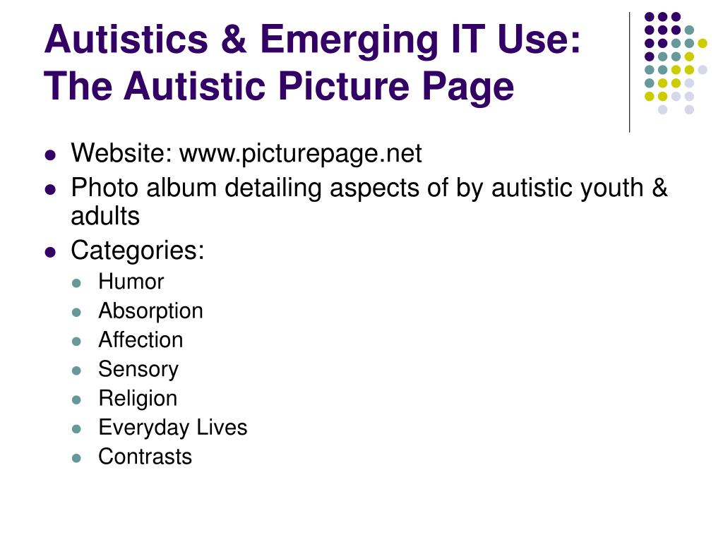 Autistics & Emerging IT Use: