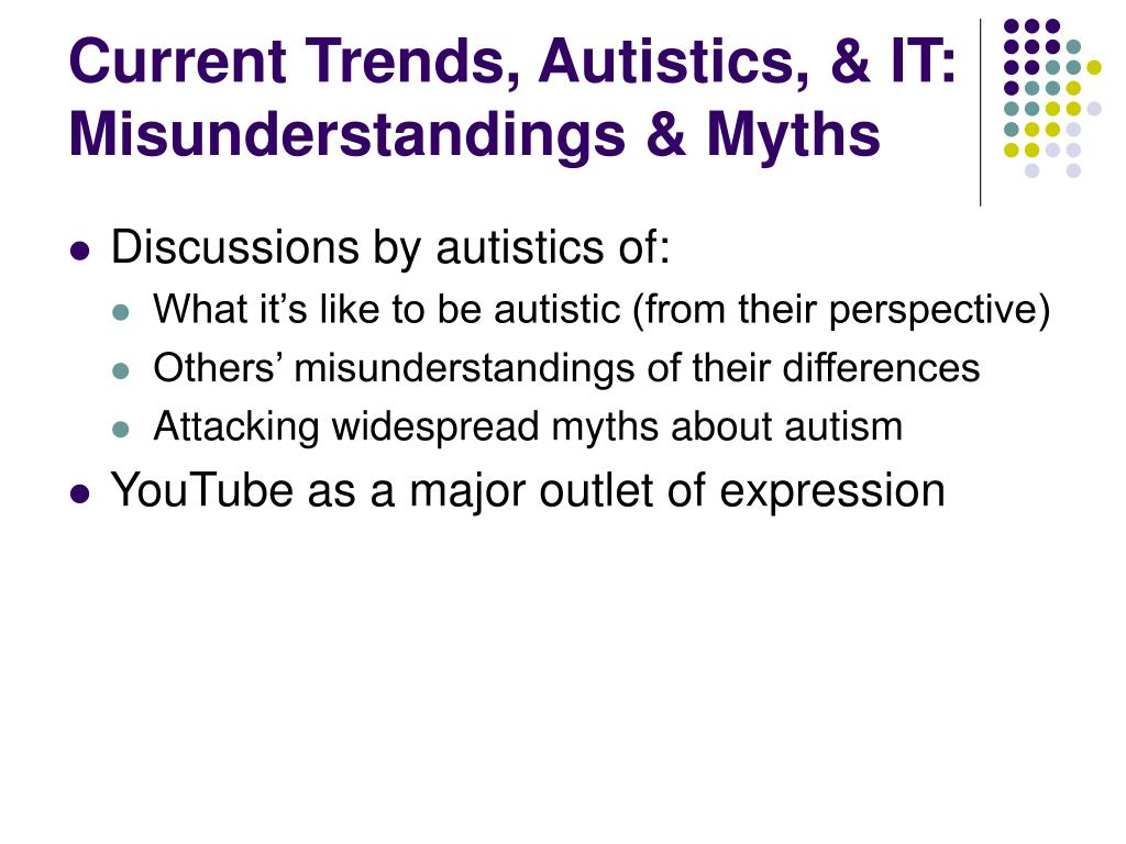 Current Trends, Autistics, & IT:
