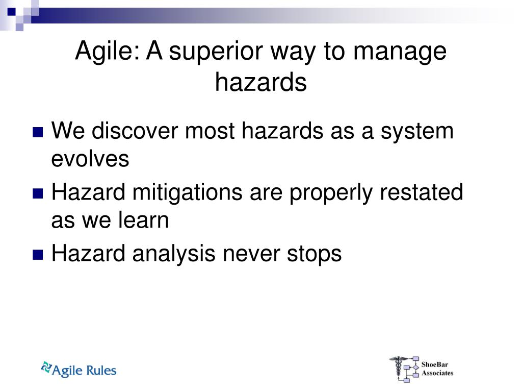 Agile: A superior way to manage hazards