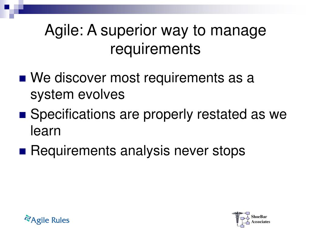 Agile: A superior way to manage requirements