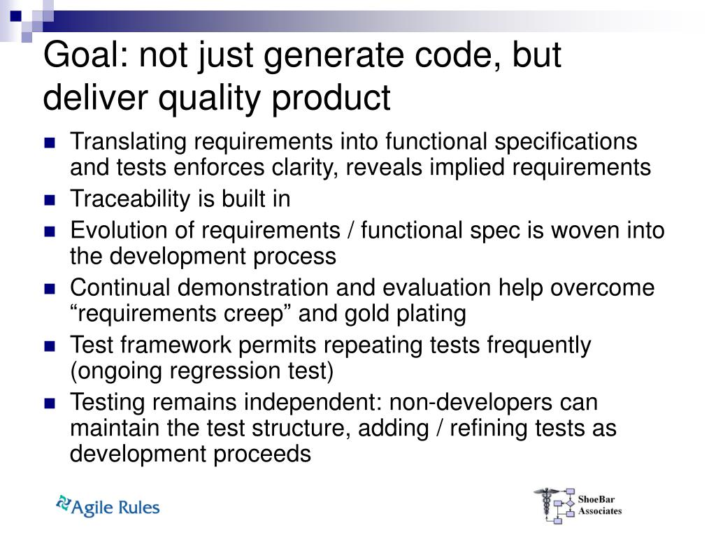 Goal: not just generate code, but deliver quality product