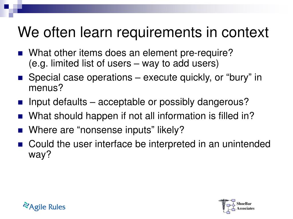 We often learn requirements in context