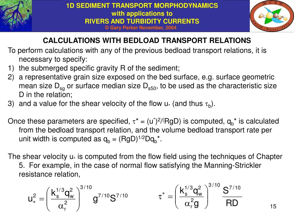 CALCULATIONS WITH BEDLOAD TRANSPORT RELATIONS