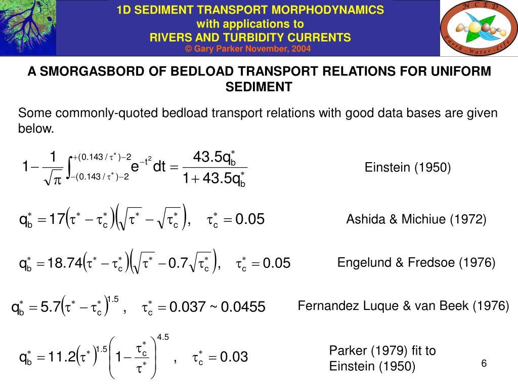 A SMORGASBORD OF BEDLOAD TRANSPORT RELATIONS FOR UNIFORM SEDIMENT