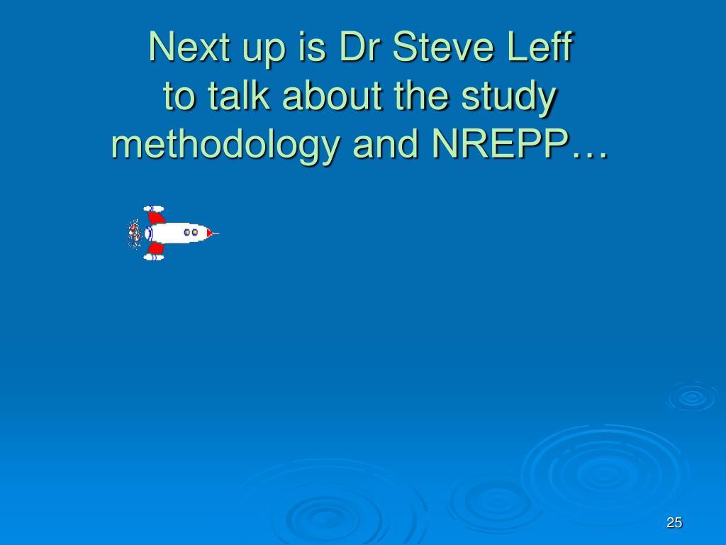 Next up is Dr Steve Leff