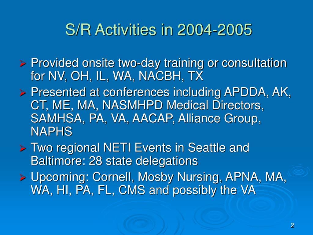 S/R Activities in 2004-2005