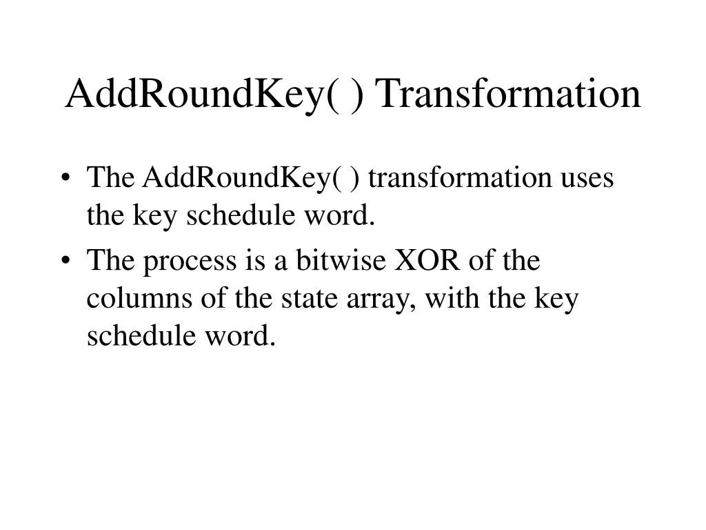 AddRoundKey( ) Transformation