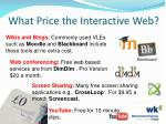what price the interactive web