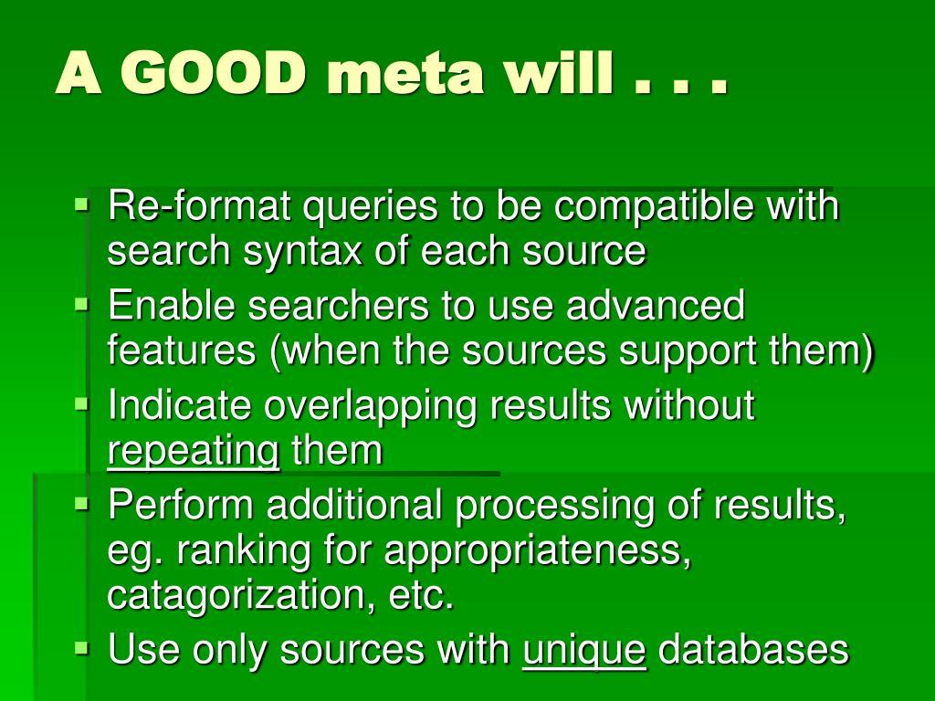 A GOOD meta will . . .