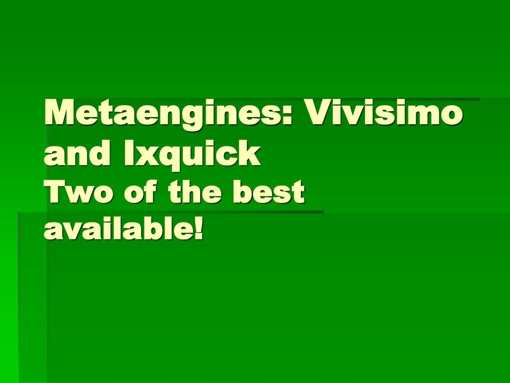 Metaengines: Vivisimo and Ixquick