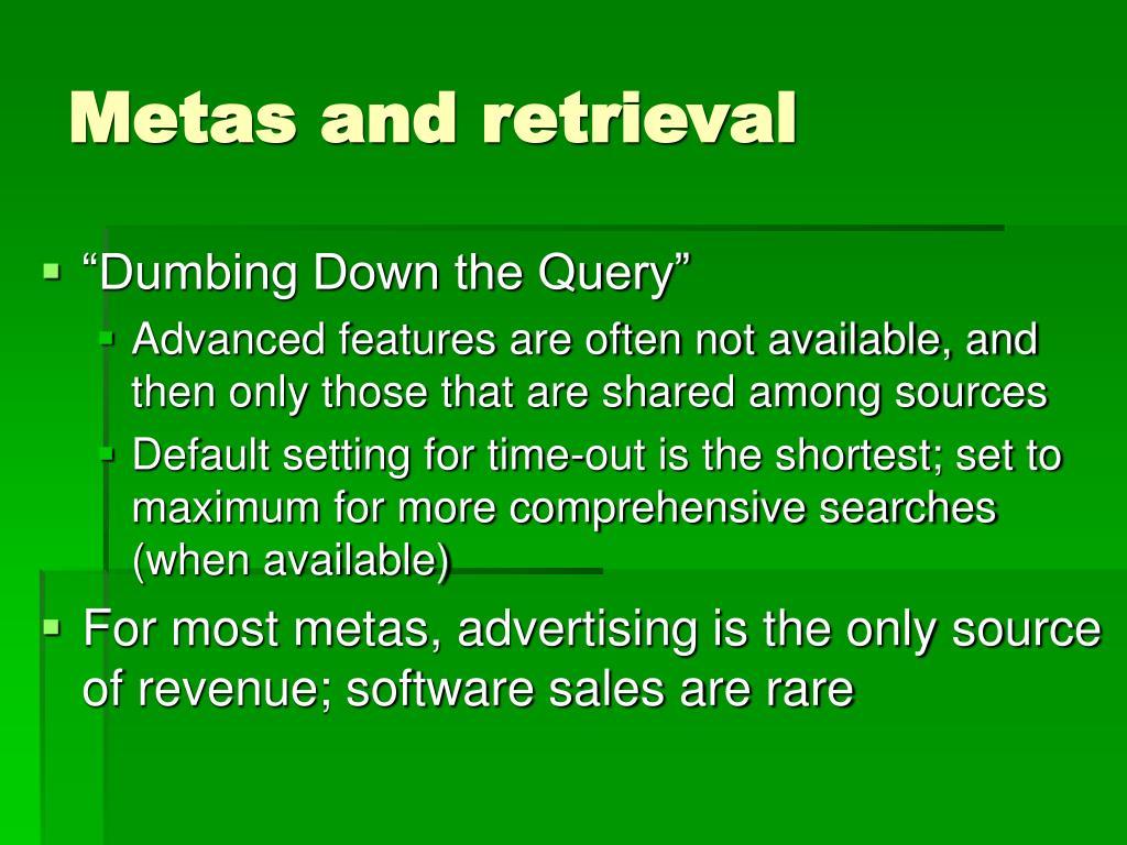 Metas and retrieval