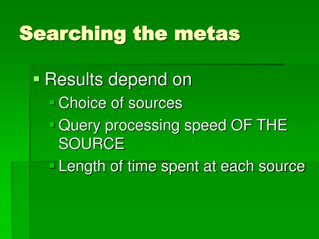 Searching the metas