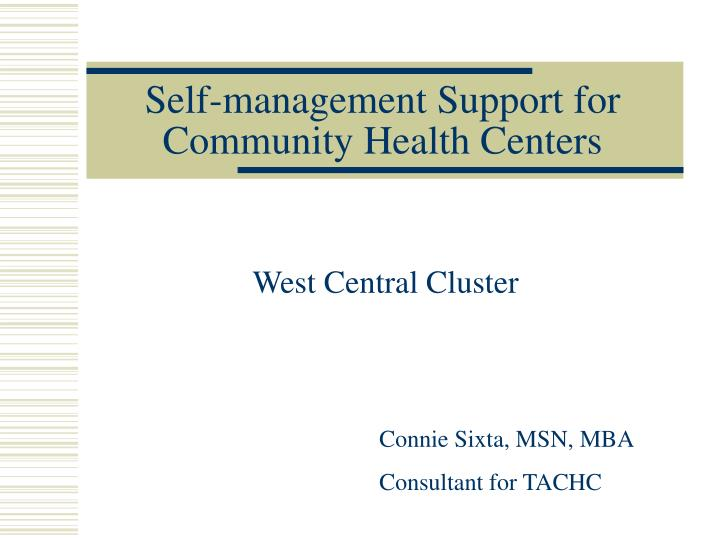 Self management support for community health centers