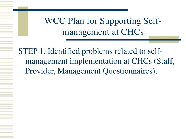 Wcc plan for supporting self management at chcs