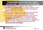 periodismo ciudadano dan gilmor citmedia org redes sociales ciudadanas
