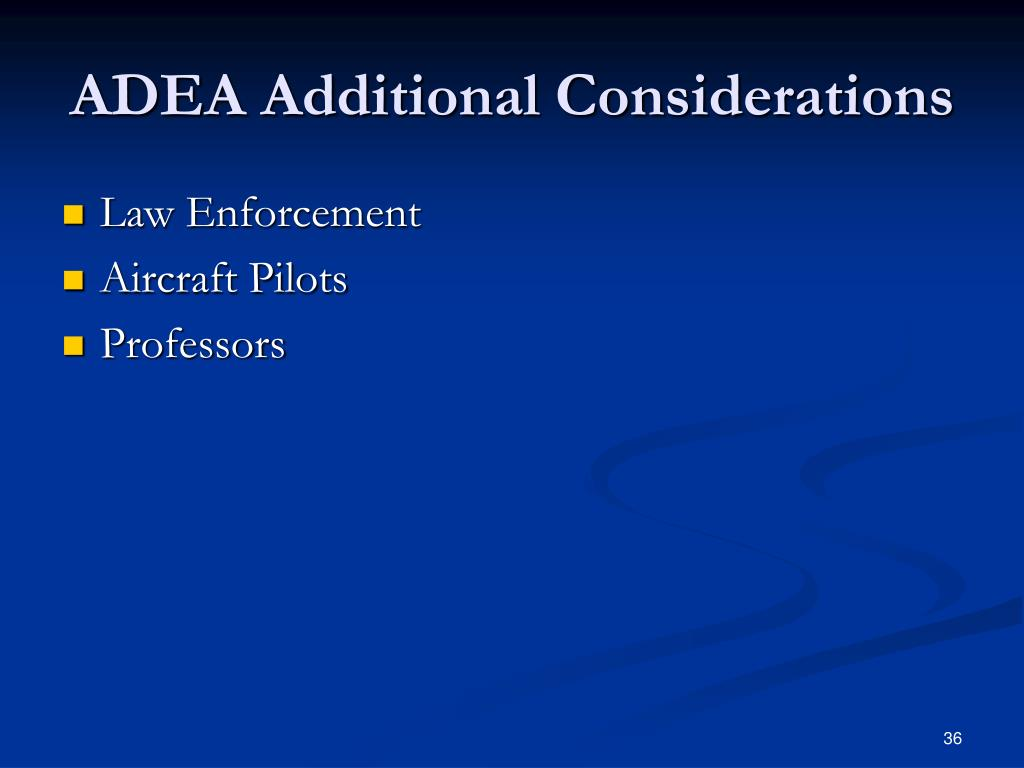 ADEA Additional Considerations