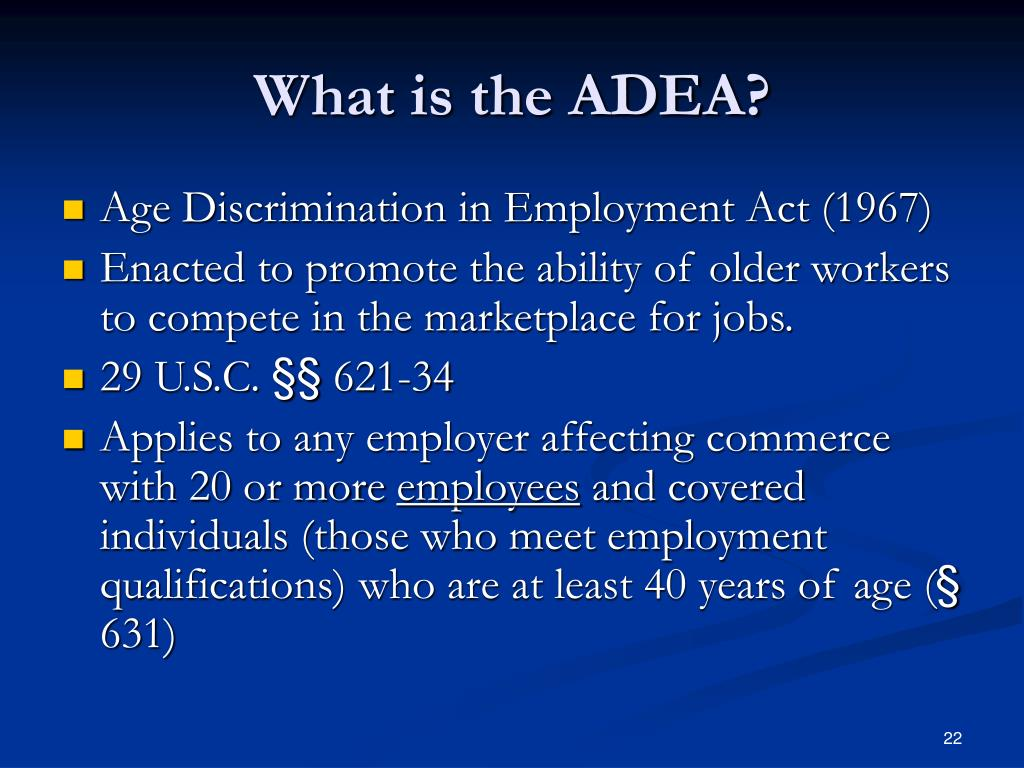 What is the ADEA?