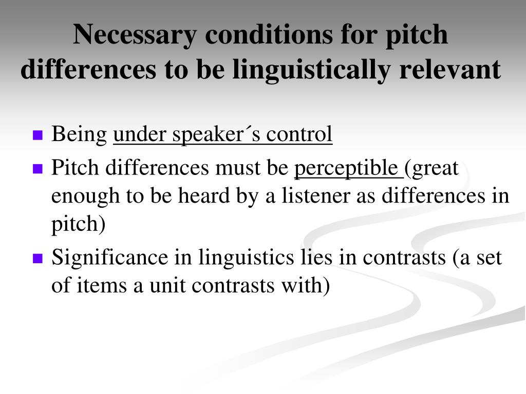 Necessary conditions for pitch differences to be linguistically relevant