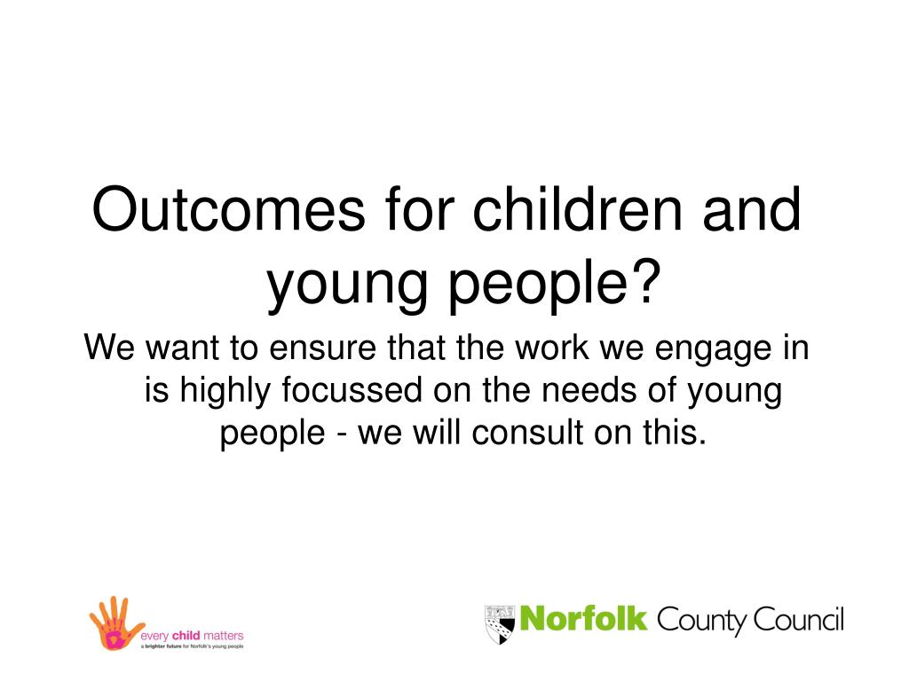 Outcomes for children and young people?