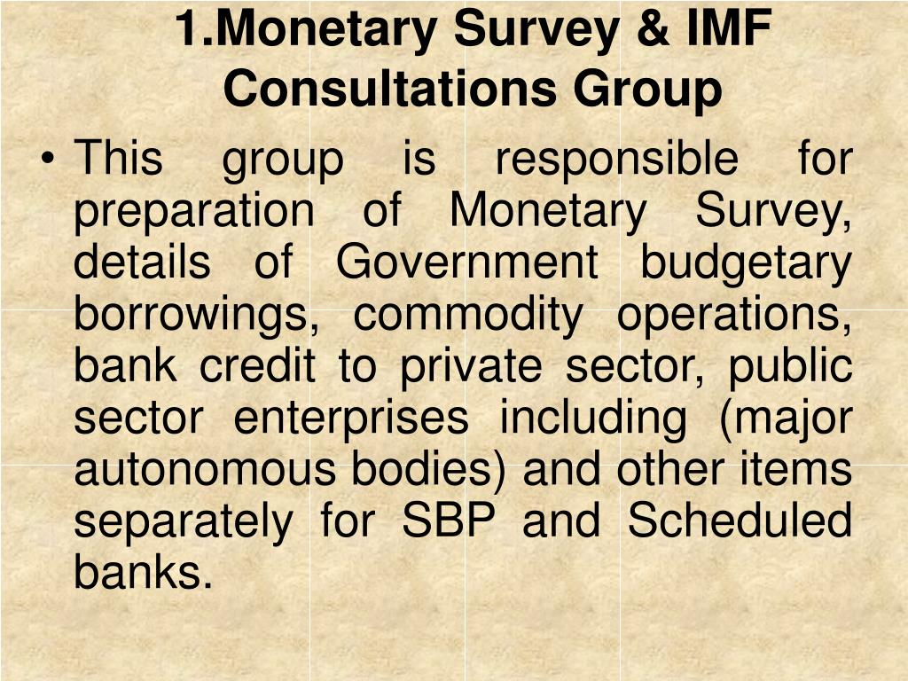1.Monetary Survey & IMF Consultations Group