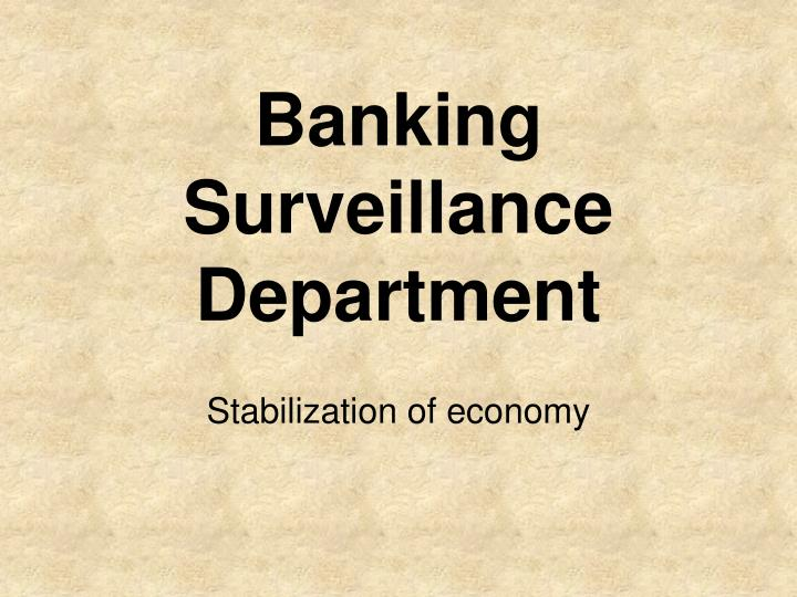Banking surveillance department
