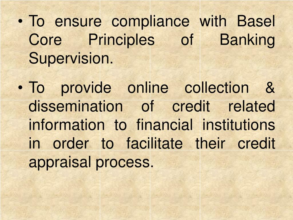 To ensure compliance with Basel Core Principles of Banking Supervision.