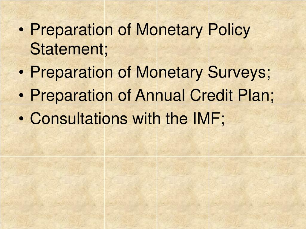 Preparation of Monetary Policy Statement;