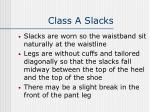 class a slacks