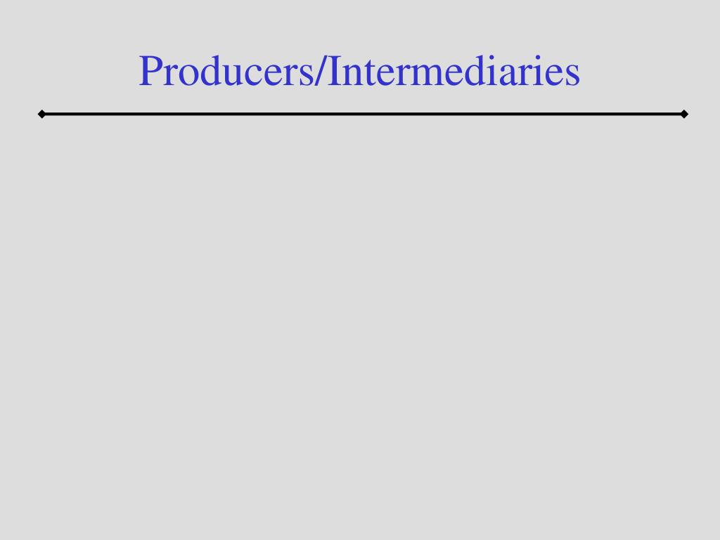 Producers/Intermediaries