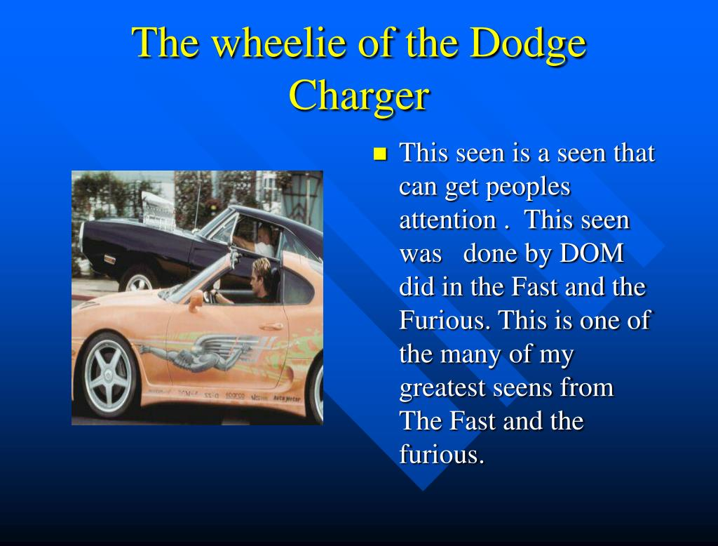 The wheelie of the Dodge Charger