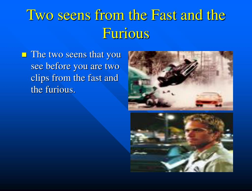 Two seens from the Fast and the Furious